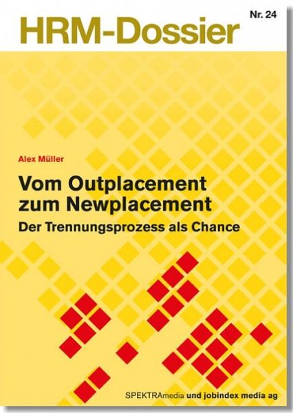 Nr. 24: Vom Outplacement zum Newplacement
