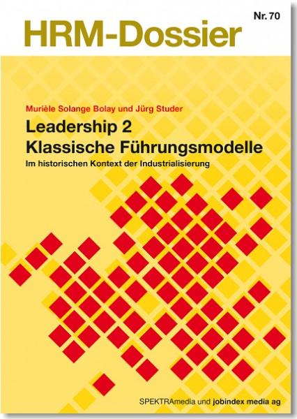 Nr. 70: Leadership 2 - Klassische Führungsmodelle
